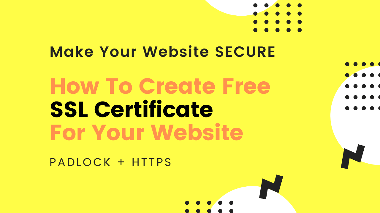 How To Create Free SSL Certificate For Your Website