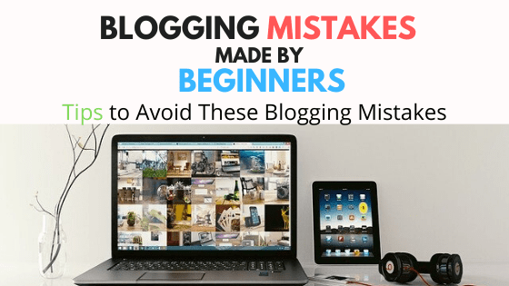 blogging mistakes made by beginners