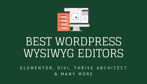 Best WordPress WYSIWYG Editors